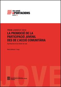 Ballester Frago, Marta. 2013. La promoció de la participació juvenil des de l'acció comunitària. Aportacions d'un estudi de cas. Premi Joventut 2010