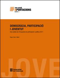 Democràcia, participació i joventut. Una anàlisi de l'Enquesta de participació i política 2011