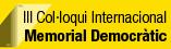 III Col·loqui Internacional Memorial Democràtic