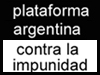 Plataforma contra la impunidad argentina