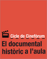 Cicle cinefòrum 'El documental històric a l'aula'