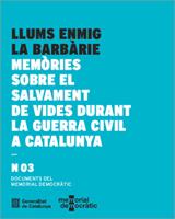 Llums enmig de la barbàrie. Memòries sobre el salvament de vides durant la Guerra Civil a Catalunya