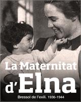 La Maternitat d'Elna, bressol de l'exili.